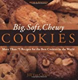 img - for Big, Soft, Chewy Cookies: More Than 75 Recipes for the Best Cookies in the World by Cleave, Jill Van (2003) Paperback book / textbook / text book