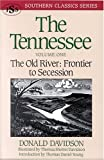 The Tennessee: The Old River: Frontier to Secession (Southern Classics Series) (1879941015) by Davidson, Donald