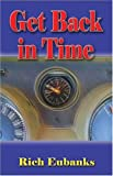 img - for Get Back In Time book / textbook / text book