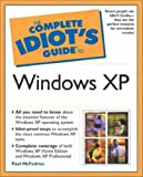 The Complete Idiot's Guide to Windows XP (0028642325) by McFedries, Paul