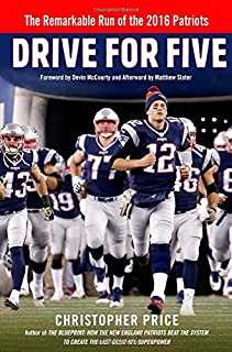 Book Cover: Drive for Five: The Remarkable Run of the 2016 Patriots