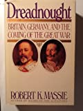 Dreadnought: Britain, Germany, and the Coming of the Great War (0394528336) by Robert K. Massie