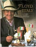 Floyd on Italy: A Celebration of Italian Food and Italy