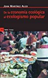 img - for De la Economia Ecologica al Ecologismo Popular (Antrazit) (Spanish Edition) 2. , rev. y ampli edition by Alier, Joan Martinez (2011) Paperback book / textbook / text book