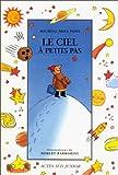 """Afficher """"Le Ciel à petits pas"""""""