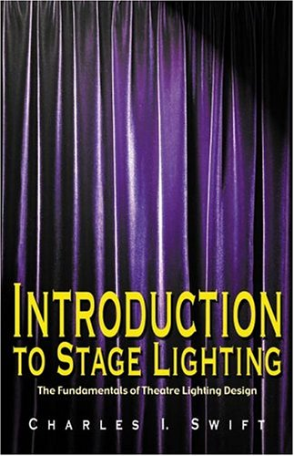 Image for Introduction to Stage Lighting: The Fundamentals of Theatre Lighting Design