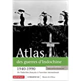 Atlas des guerres d'Indochine, 1940-1990par Hugues Tertrais