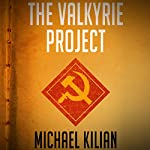 The Valkyrie Project | Michael Kilian