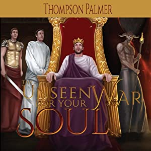 The Unseen War for Your Soul Audiobook