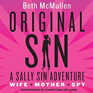 Original Sin: A Sally Sin Adventure | [Beth McMullen]