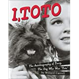 I, Toto: The Autobiography of Terry, the Dog who was Toto ~ Willard Carroll