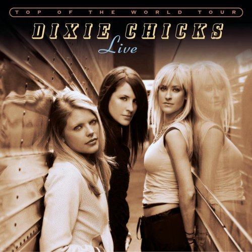 Dixie Chicks - 2003 Top Of The World Tour - Zortam Music