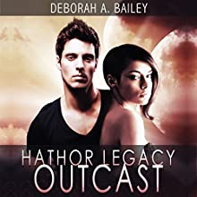 Hathor Legacy: Outcast (       UNABRIDGED) by Deborah A. Bailey Narrated by Kristin James