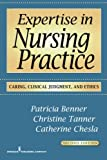 img - for Expertise in Nursing Practice, Second Edition: Caring, Clinical Judgment, and Ethics (Benner, Expertise in Nursing Practice) book / textbook / text book