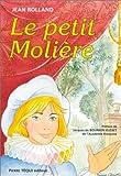 echange, troc Jean Rolland - Le petit Molière ou la naissance à la gloire d'un jeune prodige du théâtre, Michel Baron