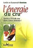 echange, troc Leslie Kenton, Susannah Kenton - L'énergie du cru : Mettez 75 % de cru dans votre assiette et de la vie dans votre corps !