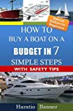 How to Buy a Boat on a Budget in 7 Simple Steps! (An Insider's Guide to Buying a Boat with Safety Tips & Traps that A Novice Boat Buyer should know about)