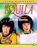 Andrew Norriss Aquila: Abridged (Puffin Audiobooks)
