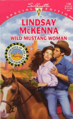 Wild Mustang Woman (Cowboys Of The Southwest) (Harlequin Special Edition), Lindsay McKenna
