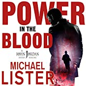 Power in the Blood: John Jordan Mysteries, Book 1   Michael Lister