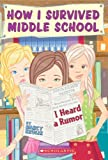 How I Survived Middle School #3: I Heard a Rumor (0439025575) by Krulik, Nancy E.