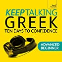 Keep Talking Greek: Ten Days to Confidence  by Howard Middle, Hara Middle Narrated by Teach Yourself Languages