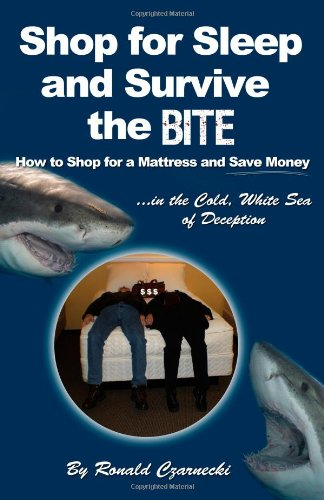 Shop For Sleep And Survive The Bite: How To Shop For A Mattress And Save Money In The Cold White Sea Of Deception front-27034