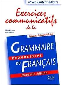 Communicatifs de la Grammaire Progressive Du Francais, Niveau