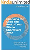 Changing the Look and Feel of Your Site in SharePoint 2013 (SharePoint 2013 End User Series) (English Edition)