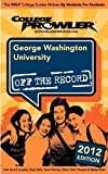 img - for George Washington University 2012: Off the Record by David Glidden (2011-03-15) book / textbook / text book