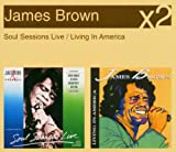 echange, troc James Brown - Soul Session / Living in America