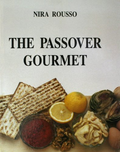 The Passover Gourmet, Nira Rousso