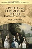 A Polite and Commercial People: England 1727-1783 (New Oxford History of England) (0192852531) by Langford, Paul