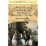 A Polite and Commercial People: England 1727-1783 (New Oxford History of England)by Langford Paul