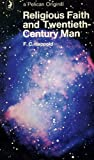 img - for Religious faith and twentieth-century man (Pelican books) book / textbook / text book