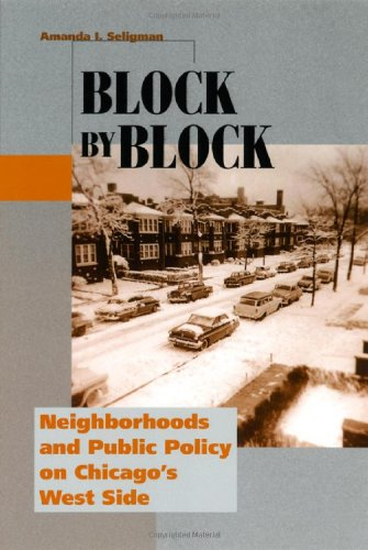Block by Block: Neighborhoods and Public Policy on Chicago's West Side (Historical Studies of Urban America)