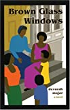 img - for Brown Glass Windows book / textbook / text book