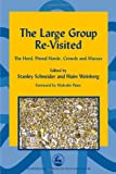 img - for The Large Group RE-Visited: The Herd, Primal Horde, Crowds and Masses (International Library of Group Analysis) book / textbook / text book