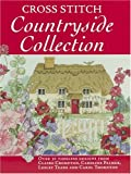 img - for Cross Stitch Countryside Collection: 30 Timeless Designs from Claire Crompton, Caroline Palmer, Lesley Teare and Carol Thornton book / textbook / text book