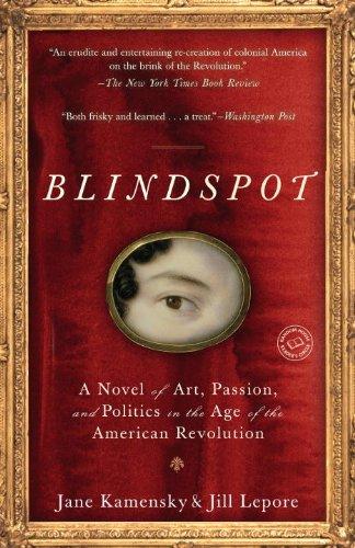 Blindspot: A Novel, by Jane Kamensky, Jill Lepore