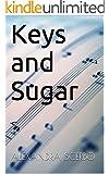 Keys and Sugar