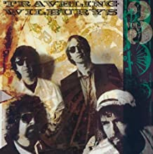 Traveling Wilburys, Volume 3