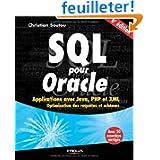 SQL pour Oracle : Applications avec Java, PHP et XML. Optimisation des requêtes et schémas. Avec 50 exercices...