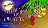Twas A Night Before Christmas (A Mouses Tale)