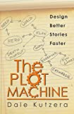 The Plot Machine: Design Better Stories Faster