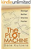 The Plot Machine: Design Better Stories Faster