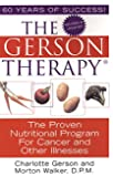 The Gerson Therapy -- Revised And Updated: The Proven Nutritional Program for Cancer and Other Illnesses (English Edition)