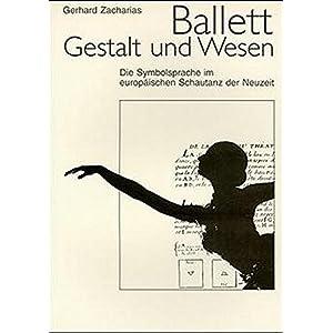 Ballett - Gestalt und Wesen: Die Symbolsprache im europäischen Schautanz der Neuzeit (Leitfaden für Tanzpädagogen)
