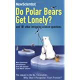 Do Polar Bears Get Lonely?: And 101 Other Intriguing Science Questionsby New Scientist