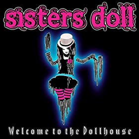 Sisters Doll-Welcome To The Dollhouse